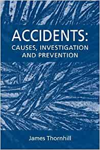 Accidents Causes, Investigation and Prevention